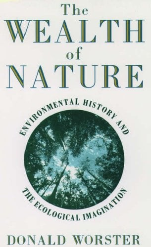The Wealth of Nature: Environmental History and the Ecological Imagination 9780195076240
