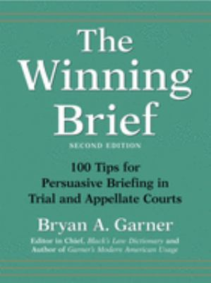 The Winning Brief: 100 Tips for Persuasive Briefing in Trial and Appellate Courts 9780195170757