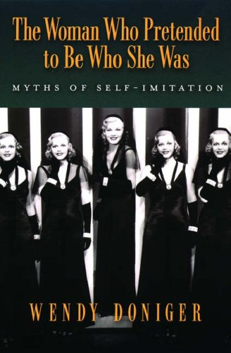 The Woman Who Pretended to Be Who She Was: Myths of Self-Imitation 9780195313116
