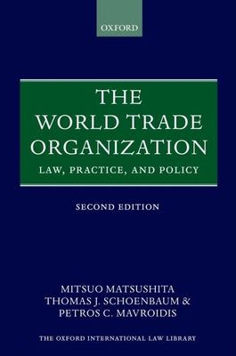 The World Trade Organization: Law, Practice, and Policy 9780199208005