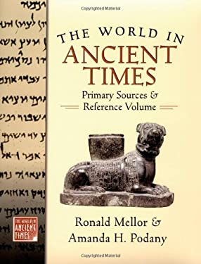 The World in Ancient Times: Primary Sources and Reference Volume 9780195222203