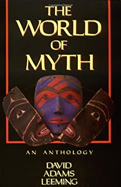 The World of Myth: An Anthology 9780195074758