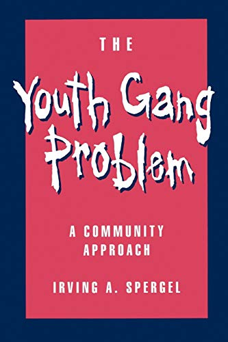 The Youth Gang Problem: A Community Approach 9780195092035