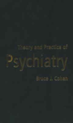 Theory and Practice of Psychiatry 9780195149371