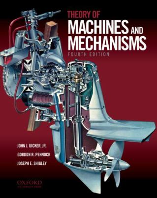 Theory of Machines and Mechanisms Theory of Machines and Mechanisms 9780195371239
