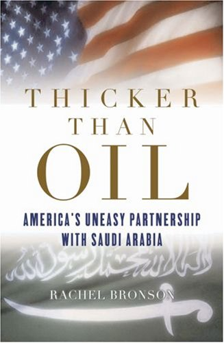 Thicker Than Oil: America's Uneasy Partnership with Saudi Arabia 9780195167436