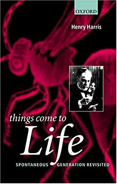 Things Come to Life: Spontaneous Generation Revisited 9780198515388
