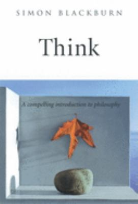 Think: A Compelling Introduction to Philosophy 9780192100245