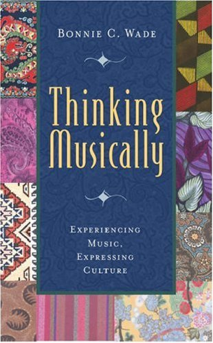 Thinking Musically: Experiencing Music, Expressing Culture 9780195136630
