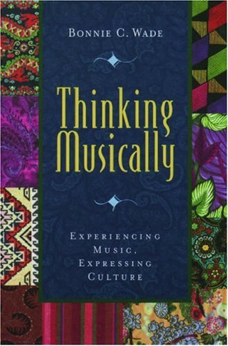 Thinking Musically: Experiencing Music, Expressing Culture [With CD] 9780195136647