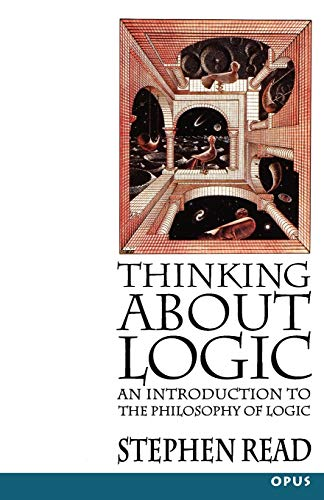 Thinking about Logic: An Introduction to the Philosophy of Logic 9780192892386
