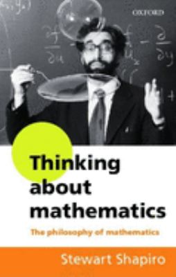 Thinking about Mathematics: The Philosophy of Mathematics 9780192893062