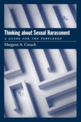 Thinking about Sexual Harassment: A Guide for the Perplexed 9780195143775