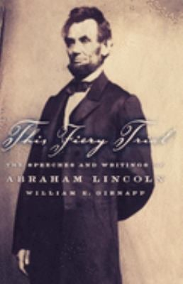 This Fiery Trial: The Speeches and Writings of Abraham Lincoln 9780195151015