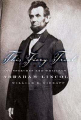 This Fiery Trial: The Speeches and Writings of Abraham Lincoln 9780195151060