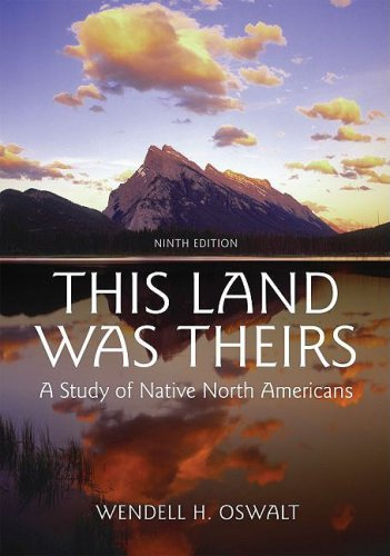 This Land Was Theirs: A Study of Native North Americans 9780195367409