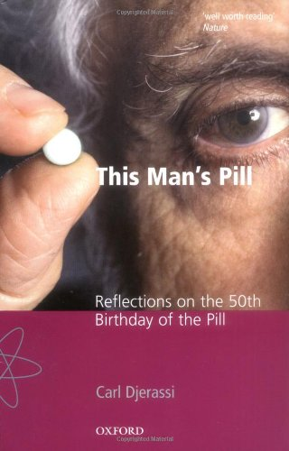 This Man's Pill: Reflections on the 50th Birthday of the Pill 9780198606956