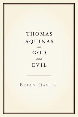 Thomas Aquinas on God and Evil 9780199790890