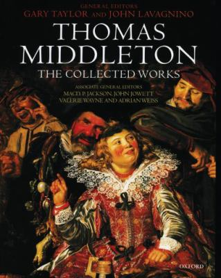 Thomas Middleton: The Collected Works 9780198185697
