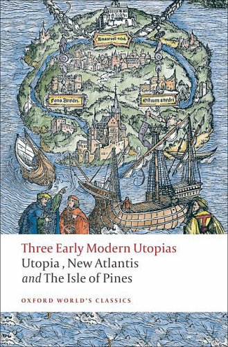 Three Early Modern Utopias: Utopia, New Atlantis, The Isle of Pines 9780199537990
