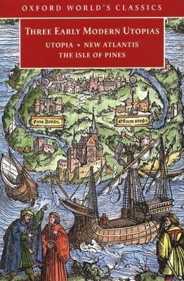 Three Early Modern Utopias: Thomas More: Utopia / Francis Bacon: New Atlantis / Henry Neville: The Isle of Pines 9780192838858