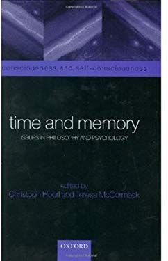 Time and Memory: Issues in Philosophy and Psychology 9780198250357