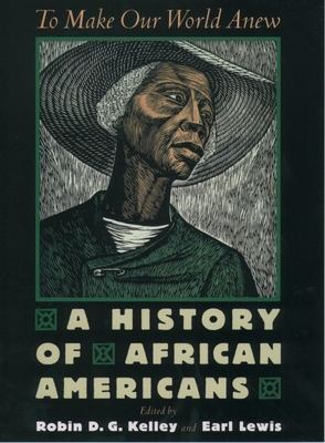 To Make Our World Anew: A History of African Americans 9780195139457