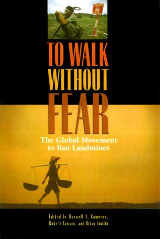 To Walk Without Fear: The Global Movement to Ban Landmines 9780195414141