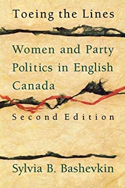 Toeing the Lines: Women and Party Politics in English Canada 9780195408508