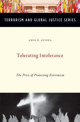 Tolerating Intolerance: The Price of Protecting Extremism 9780199331826
