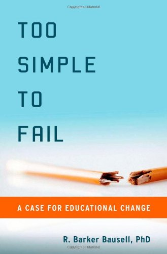 Too Simple to Fail: A Case for Educational Change 9780199744329
