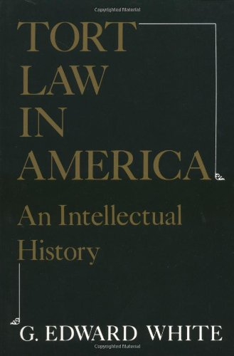 Tort Law in America: An Intellectual History 9780195035995