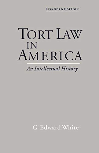 Tort Law in America: An Intellectual History 9780195139655