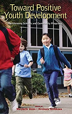 Toward Positive Youth Development: Transforming Schools and Community Programs 9780195327892