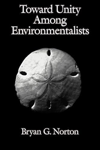 Toward Unity Among Environmentalists 9780195093971