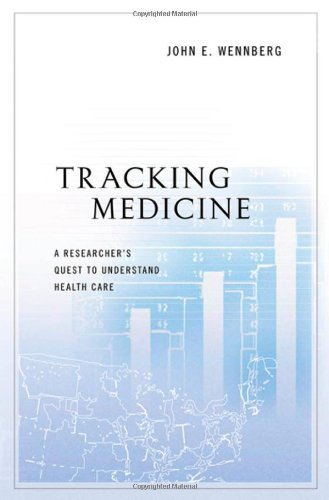 Tracking Medicine: A Researcher's Quest to Understand Health Care 9780199731787
