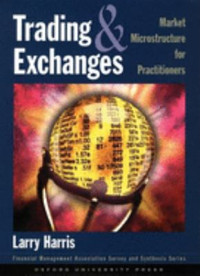 Trading and Exchanges: Market Microstructure for Practitioners 9780195144703