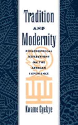 Tradition and Modernity: Philosophical Reflections on the African Experience 9780195112252
