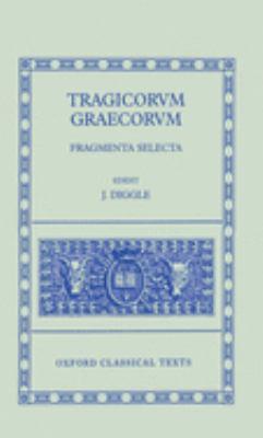 Tragicorvm Graecorvm: Fragmenta Selecta 9780198146858