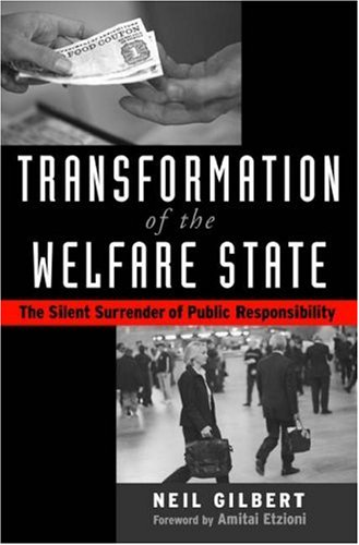 Transformation of the Welfare State: The Silent Surrender of Public Responsibility 9780195140743