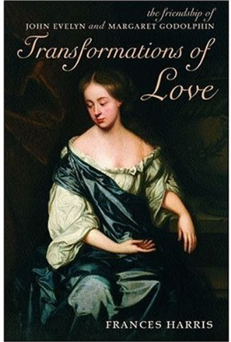 Transformations of Love: The Friendship of John Evelyn and Margaret Godolphin 9780199252572