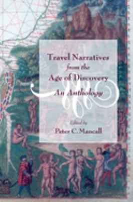 Travel Narratives from the Age of Discovery: An Anthology 9780195155976