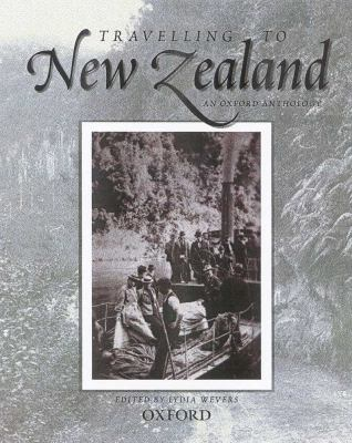Travelling to New Zealand: An Oxford Anthology 9780195584110
