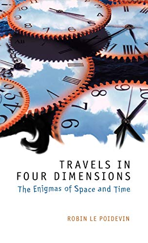 Travels in Four Dimensions: The Enigmas of Space and Time 9780198752547