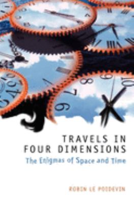 Travels in Four Dimensions: The Enigmas of Space and Time 9780198752554