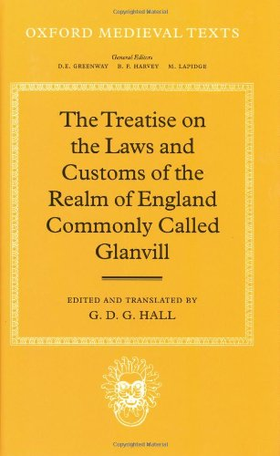 The Treatise on the Laws and Customs of the Realm of England Commonly Called Glanvill 9780198221791