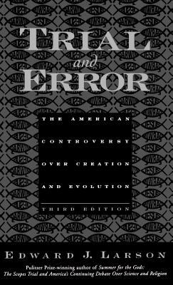 Trial and Error: The American Controversy Over Creation and Evolution - 3rd Edition