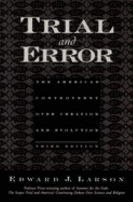 Trial and Error: The American Controversy Over Creation and Evolution 9780195154719