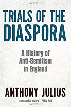 Trials of the Diaspora: A History of Anti-Semitism in England 9780199600724