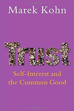Trust: Self-Interest and the Common Good 9780199217915